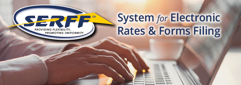 SERFF: The System for Electronic Rates & Forms Filing